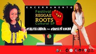 Festival REGGAE ROOTS Cultural SP - Encerramento com TALITA CABRAL  feat. JOTA PÊ ROCHA