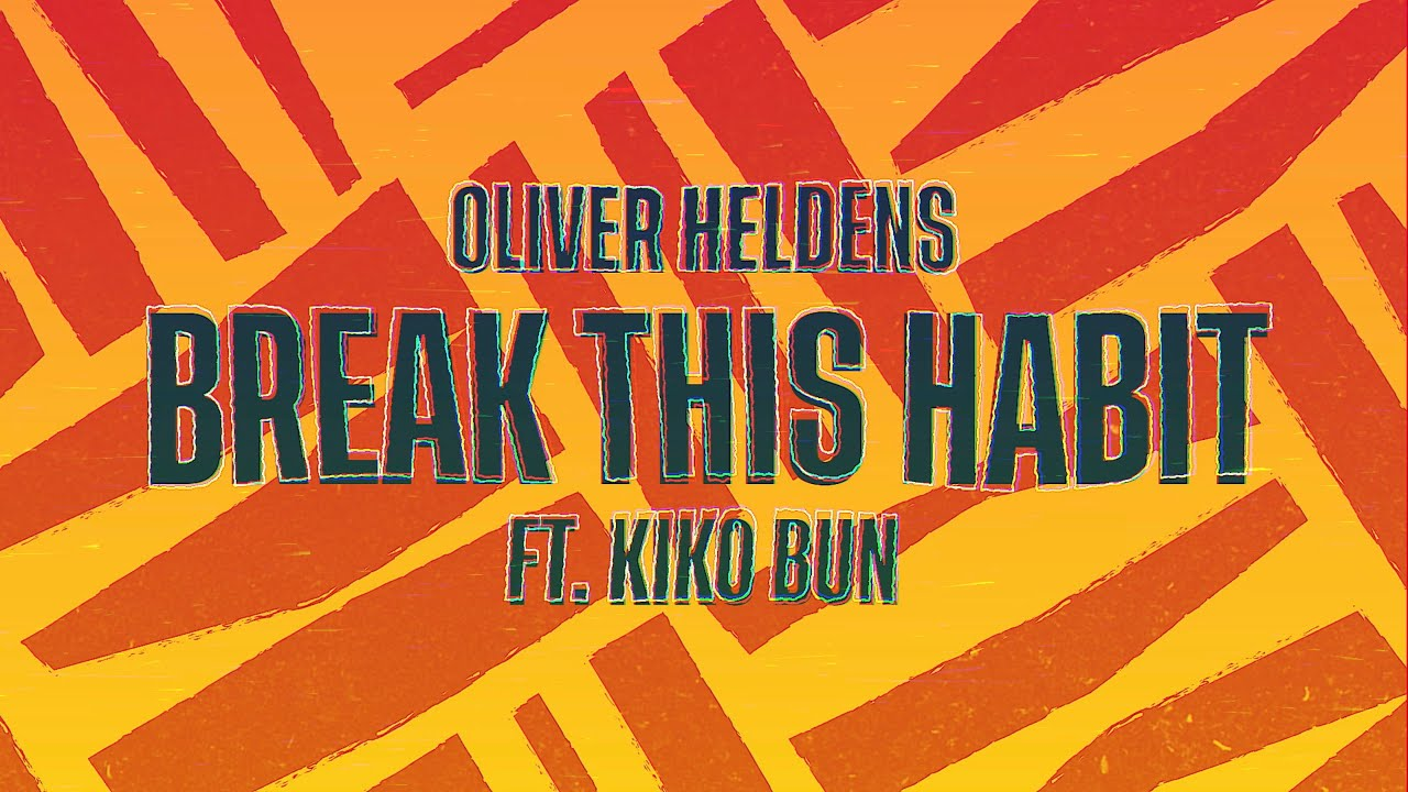 Oliver Heldens - Break This Habit feat. Kiko Bun (Lyric Video)