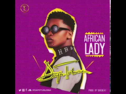 DAPO TUBURNA - AFRICAN LADY (OFFICIAL AUDIO)