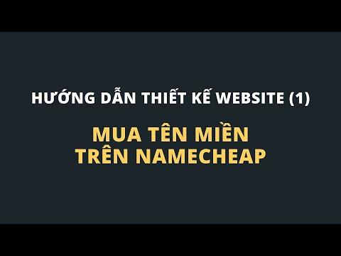 Bài 1: Hướng dẫn mua tên miền trên Namecheap giá rẻ - Hướng dẫn làm website kiếm tiền online