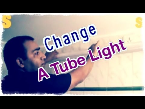 How to Change A Tube Light - YouTube
