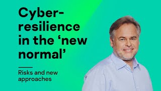 Cyber-resilience in the 'new normal': risks and new approaches