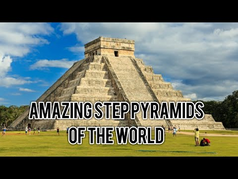 14 Most Amazing Step Pyramids Of The World