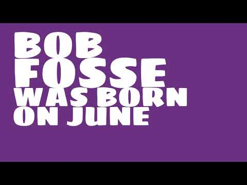 Who does Bob Fosse share a birthday with?