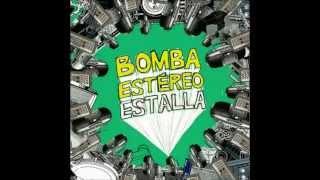 FUEGO - BOMBA ESTÉREO