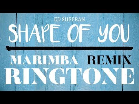 Ed Sheeran - Shape Of You (Marimba Remix Ringtone)