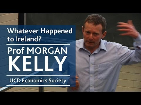 Whatever happened to Ireland? | Prof Morgan Kelly | UCD Econ