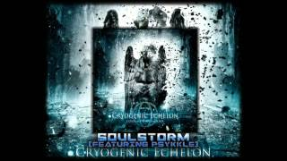 Cryogenic Echelon - Soulstorm (Featuring Psykkle)