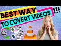 Best Way To Convert Videos In Any Format: That You Didn't Know