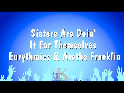 Sisters Are Doin' It For Themselves - Eurythmics & Aretha Franklin (Karaoke Version)