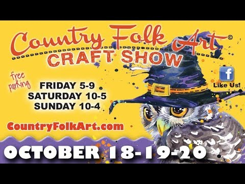 Country Folk Art Craft Show, October 18-19-20, 2019, Syracuse, NY State Fairgrounds