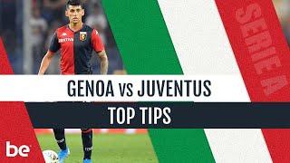 Serie A Predictions | Genoa Vs Juventus Top Betting Tips