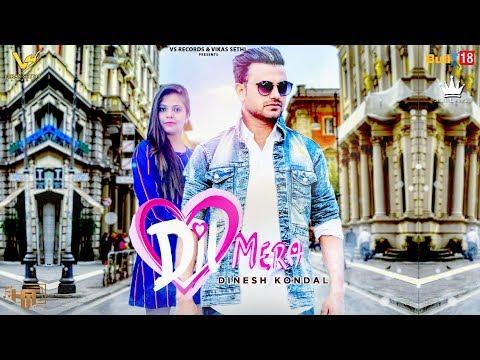 Dil Mera - Official Music Video | Dinesh Kondal | Latest Video 2018 | VS Records