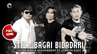 ST12 - Bagai Bidadari (Full Song) || Cover by Quentin Band