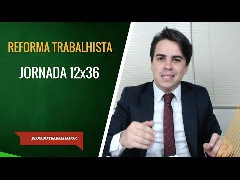 Reforma Trabalhista: Jornada 12x36. Como fica?