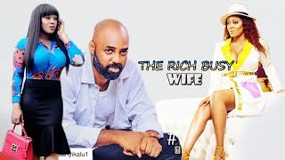 THE RICH BUSY WIFE  --- 2019 NEW NIGERIAN MOVIES  2019 NOLLYWOOD MOVIES l AFRICAN MOVIES 2019