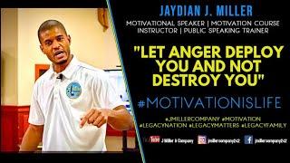 Jaydian J. Miller   Let Anger Deploy You   #LegacyMatters