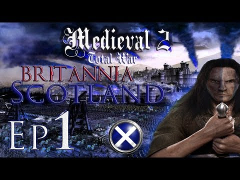 Medieval 2 Total War Kingdoms: Britania Scotland Lets Play Ep 1 Sons of Scotland