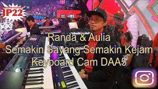 """Download Randa Feat Aulia """"Lagu Semakin Sayang Semakin Kejam"""" (Keyboard Cam DAA5)"""