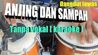 Anjing dan sampah dangdut tanpa vocal [ karaoke ] cover ; kendang sesi latihan sadewa music.