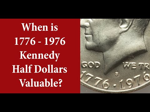 When Are 1776 1976 Kennedy Half Dollars Valuable?