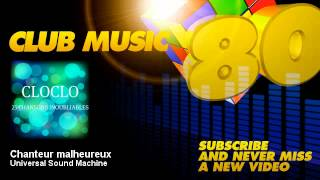 Universal Sound Machine -B.O de Cloclo - Chanteur malheureux - ClubMusic80s