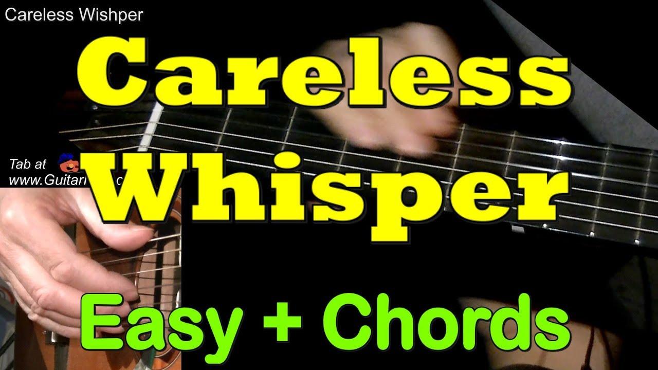 Careless Whisper Easy Guitar Lesson Chords Tab By Guitarnick
