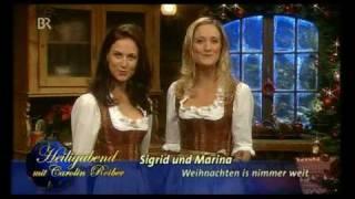 Sigrid & Marina - Weihnacht is nimmer weit