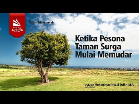 Ketika Pesona Taman Surga Mulai Memudar   Ustadz Muhammad Nuzul Dzikri, Lc