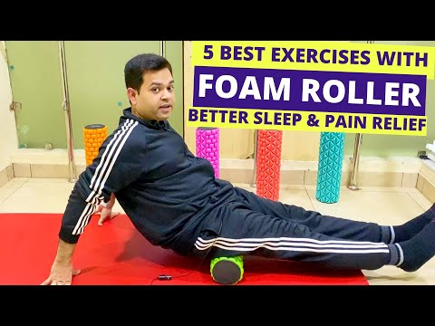 How to Use FOAM ROLLERSFoam Roller SLEEPFoam Roller for Back Pain Relief-5 Foam Roller Exercises