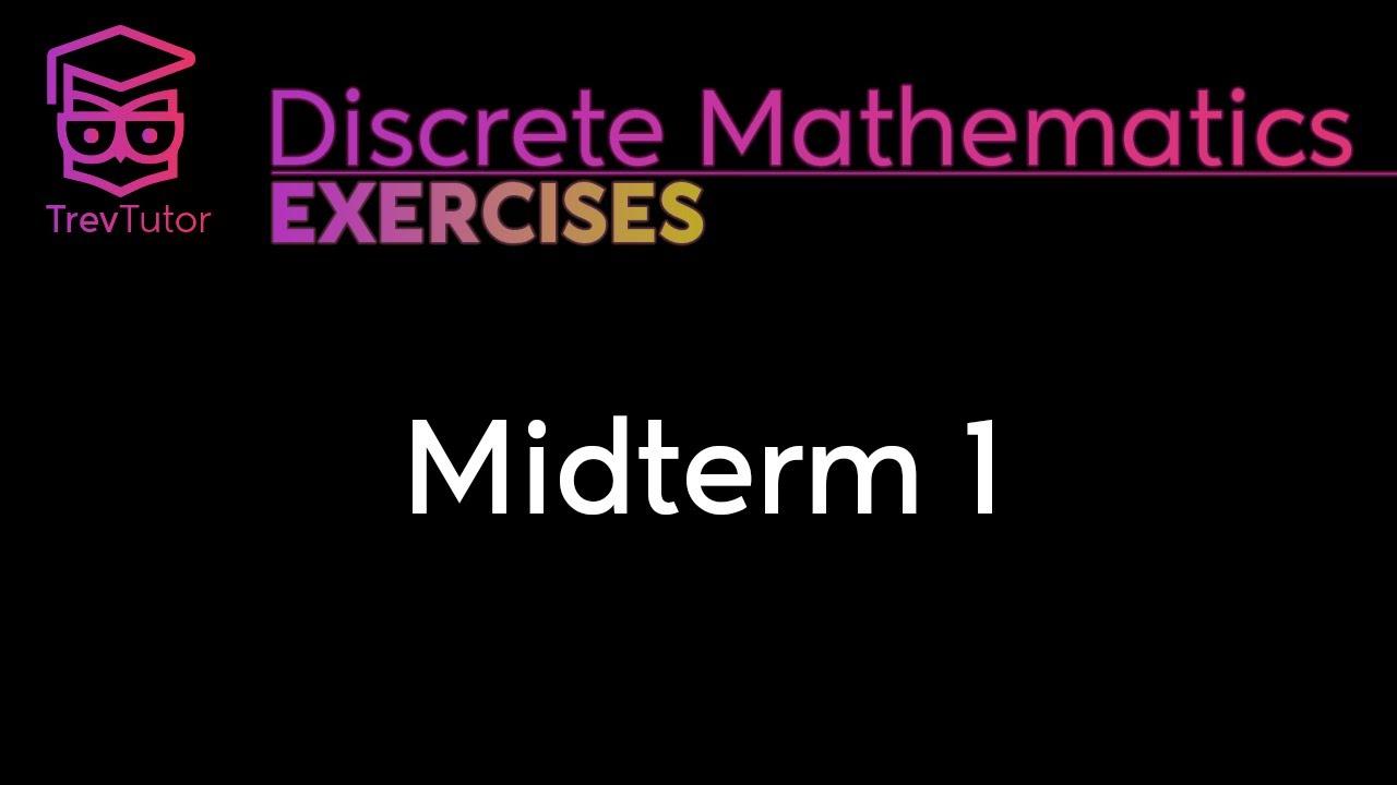 [Discrete Mathematics] Midterm 1 Solutions