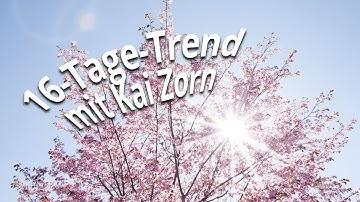 16-Tage-Trend mit Kai Zorn: So wird der restliche April