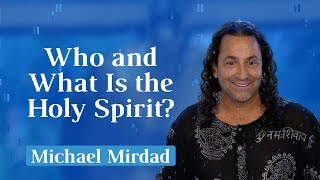 Who and What Is the Holy Spirit?