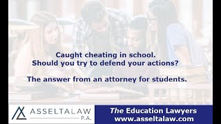 Caught cheating in school. Should you try to defend your actions? An attorney for students answers.