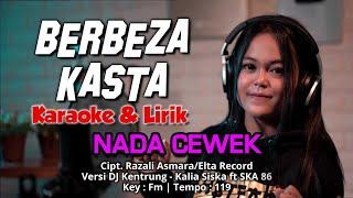 Download lagu Berbeza Kasta Karaoke Nada Cewek || + Lirik Versi Remix JD Kentrung Kalia Siska ft Ska 86
