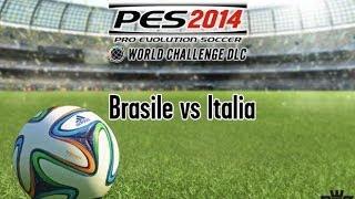 PES 2014 World Challenge - Brasile vs Italia - Video Gameplay ITA by Games.it
