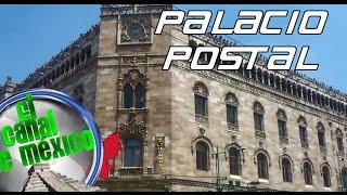 PALACIO POSTAL - EL PERFIL ECLECTICO DE MEXICO