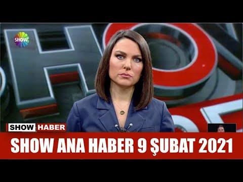 Show Ana Haber 9 Şubat 2021