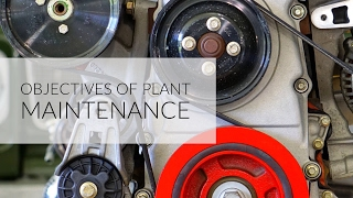 Objectives Of Plant maintenance : IE Lectures
