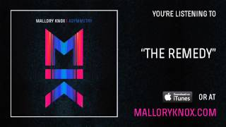 "Mallory Knox ""The Remedy"" [AUDIO]"