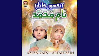 Ankhon Ka Tara Naam E Muhammad (feat. Azlan Zain)