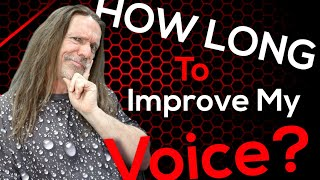 How Long Will It Take Me To Improve My Voice - Ken Tamplin Vocal Academy
