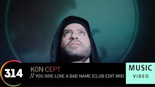 Download Kon Cept - You Give Love A Bad Name (Official Music  HD) Club Edit Mix MP3 song and Music Video