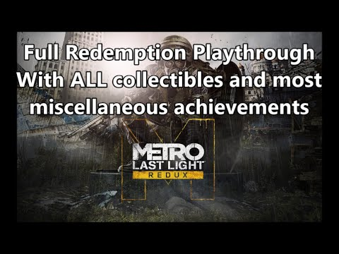 Metro: Last Light - Full Redemption Playthrough