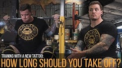 Training With a New Tattoo: How Long Should You Take Off Before Getting Back?