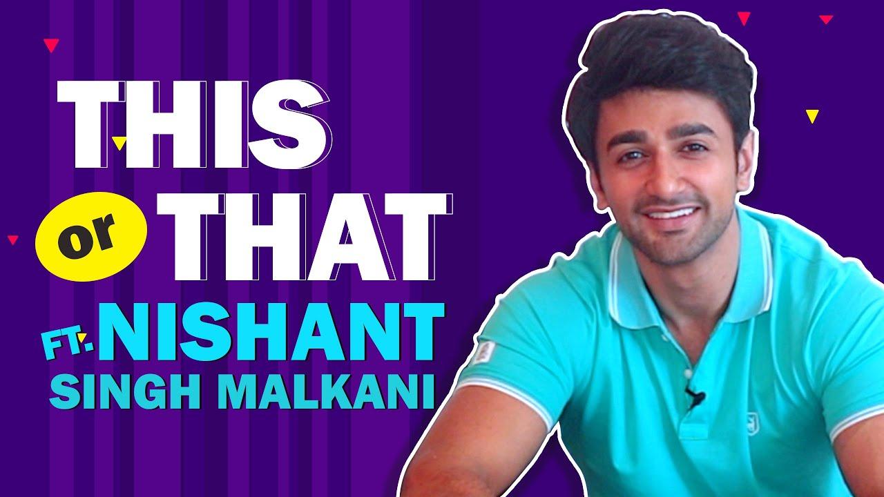 This Or That Ft. Nishant Malkani | Fun Secrets Revealed