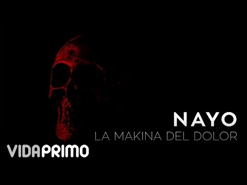 Nayo - La Makina Del Dolor (Trap) [Lyric Video]