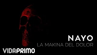 Nayo - La Makina Del Dolor (Trap) [Lyric Video]