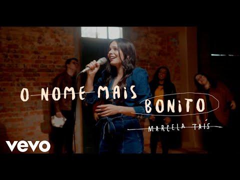 Смотреть клип Marcela Tais Ft. Vocal Livre - O Nome Mais Bonito