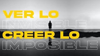 Ver lo invisible, creer lo imposible - Iglesia La Gloria De Dios Internacional